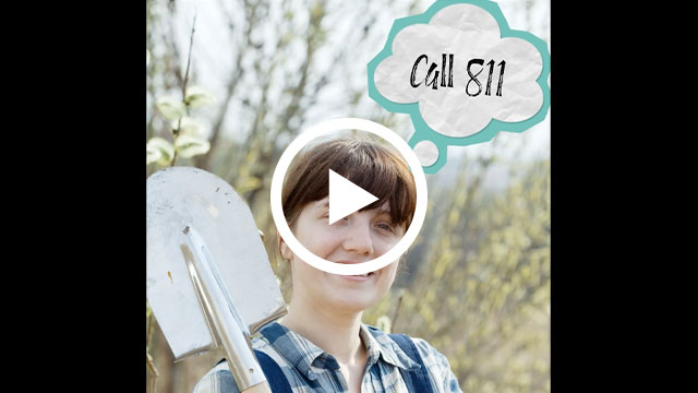 Call 811 - Click to play video